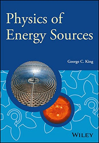 Physics of Energy Sources (Manchester Physics Series)