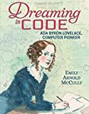 Dreaming in Code: Ada Byron Lovelace, Computer Pioneer (English Edition)