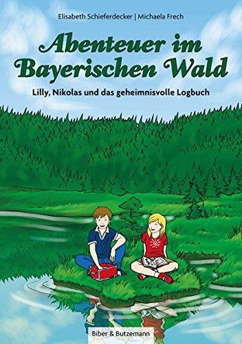Abenteuer im Bayerischen Wald – Lilly, Nikolas und das geheimnisvolle Logbuch (Lilly und Nikolas) (Ein Im Tag Wald)
