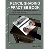 Pencil Shading Practise Book: A Variety of Greyscale Drawings With Outlines and Graphite Shade References