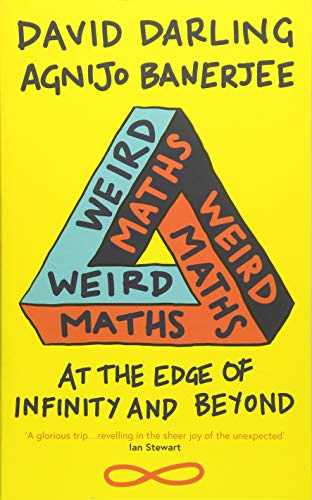 Weird Maths: At the Edge of Infinity and Beyond por David Darling
