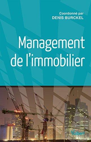 Management de l'immobilier (Référence Management) par Denis Burckel