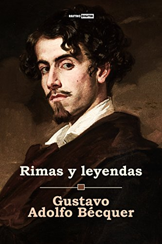 Rimas y leyendas (Con Notas)(Biografía)(Ilustrado) por Gustavo Adolfo Bécquer