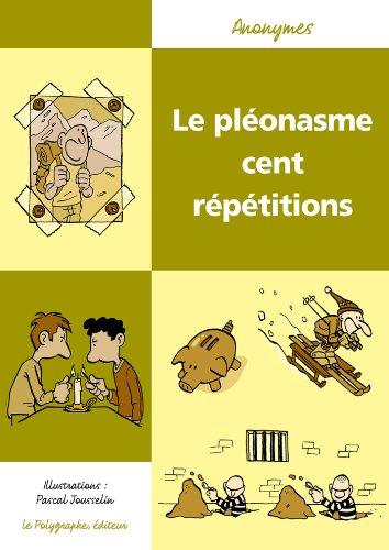 """Couverture du livre Le pléonasme cent répétitions (Collection """"les Cent"""")"""