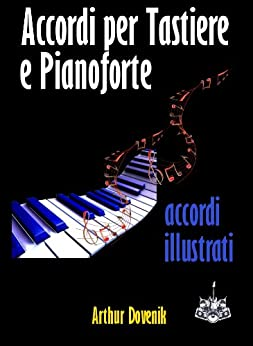 Accordi per Tastiere e Pianoforte (Italian Edition) von [Dovenik, Arthur]