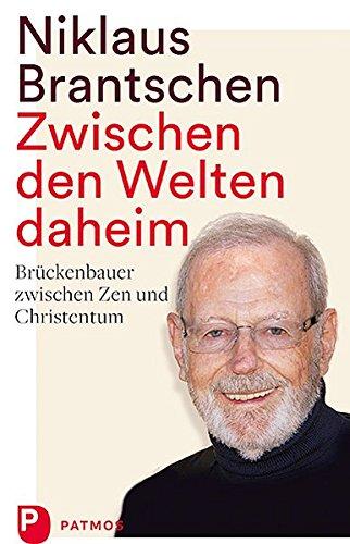 Zwischen den Welten daheim: Brückenbauer zwischen Zen und Christentum