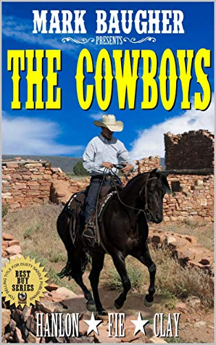 Mark Baugher Presents: The Cowboys: Guns, Gold and the Outlaw Trail: A Western Adventure (The Cherokee Parks Presents Western Action and Adventure Series Book 12) (English Edition)
