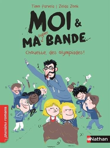 Moi et ma super bande (5) : Chouette, des Olympiades !