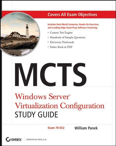 MCTS Windows Server Virtualization Configuration: Exam 70-652 [With CDROM]: Windows Server Virtualization Configuration Study Guide (Exam 70-652) por William Panek