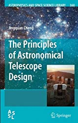 The Principles of Astronomical Telescope Design (Astrophysics and Space Science Library) by Jingquan Cheng (2009-05-28)