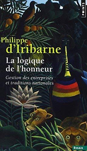 Logique de L'Honneur. Gestion Des Entreprises Et Traditions Nationales(la) (English and French Edition) by Philippe D'(1993-10-02)