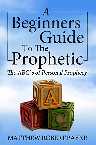 a-beginners-guide-to-the-prophetic-the-abcs-of-personal-prophecy