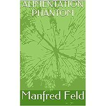 ALIMENTATION PHANTOM (French Edition)