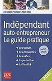 Indépendant, auto-entrepreneur 2011 - Le guide pratique 2011
