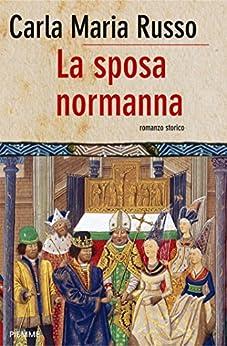 La sposa normanna (Bestseller Vol. 100) di [Russo, Carla Maria]