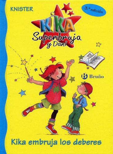 Kika embruja los deberes (Castellano - A Partir De 6 Años - Personajes Y Series - Kika Superbruja Y Dani) por KNISTER