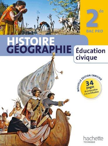 Histoire Gographie Education civique 2de Bac Pro - Livre lve manuel grand format - Ed. 2013