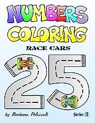 Numbers Coloring - Race Cars: Series 3 (Volume 3) by Barbara Pelizzoli (2013-12-03)
