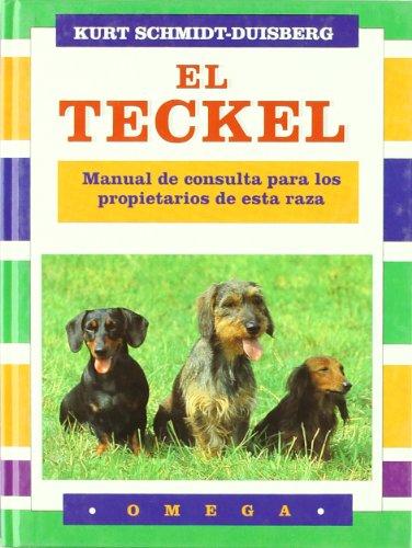 EL TECKEL (GUIAS DEL NATURALISTA-ANIMALES DOMESTICOS-PERROS) por KURT SCHMIDT-DUISBERG
