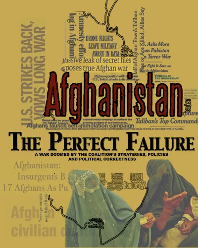 afghanistan-the-perfect-failure-a-war-doomed-by-the-coalitions-strategies-policies-and-political-cor