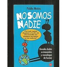 NO SOMOS NADIE   PDL        PABLO MOTOS