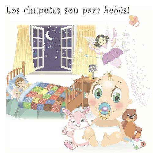 Los chupetes son para bebés por Mari Angel