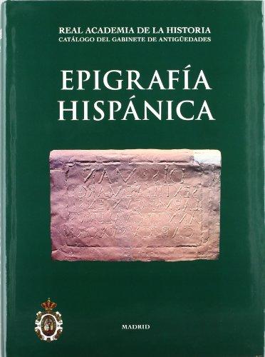 Epigrafía Hispánica. (Catálogos. I. Antigüedades.)