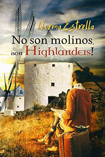 No son molinos, ¡son Highlanders! de Norma Estrella