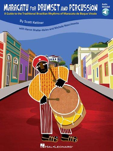 Maracatu for Drumset and Percussion: A Guide to the Traditional Brazilian Rhythms of Maracatu de Baque Virado