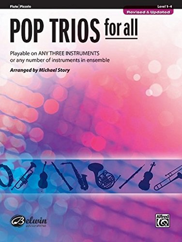 Pop Trios for All: Flute/Piccolo, Level 1-4: Playable on Any Three Instruments or Any Number of Instruments in Ensemble (Pop Instrumental Ensembles For All)