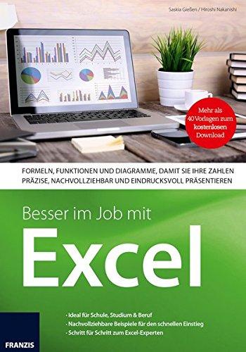 Besser im Job mit Excel: Formeln und Funktionen zu Finanzen, Statistik, Mathematik: Ideal fur Schule, Studium & Beruf