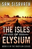 The Isles of Elysium: Volume 6 (Purge of Babylon)