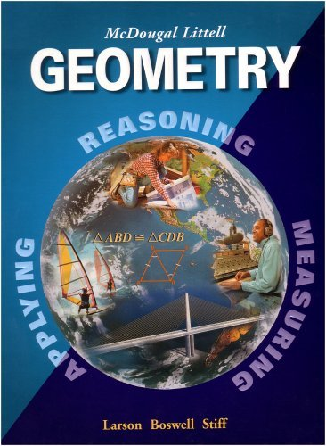 Geometry, Grades 9-12: Mcdougal Littell High School Math (McDougal Littell High Geometry) by Ron Larson (2004-08-01) par Ron Larson;Laurie Boswell;Timothy D. Kanold;Lee Stiff