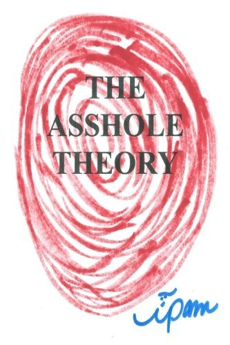 The Asshole Theory by ipam (2014-05-19)