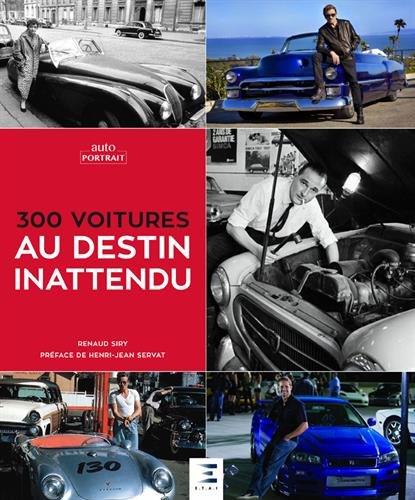 300 voitures au destin inattendu par Renaud Siry