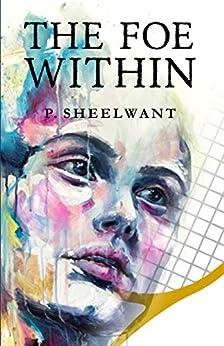 The Foe Within (English Edition) van [Patel, Dr. Sheelwant]