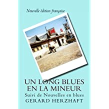 Un long blues en La mineur: Suivi de Nouvelles en blues