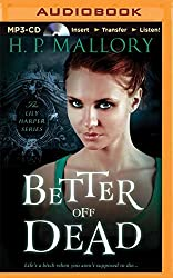 Better Off Dead (Lily Harper) by H. P. Mallory (2014-11-11)