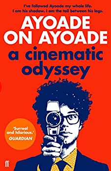 Ayoade on Ayoade by [Ayoade, Richard]