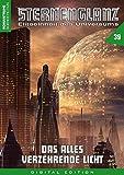 STERNENGLANZ – Eliteeinheit des Universums 39: Das alles verzehrende Licht