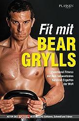 Fit mit Bear Grylls: Functional Fitness mit dem bekanntesten Survival-Experten der Welt