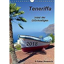 Teneriffa - Insel der Glückseligen (Wandkalender 2018 DIN A4 hoch): Traumhafte Bilder einer faszinierenden Insel (Monatskalender, 14 Seiten ) ... [Kalender] [Feb 16, 2017] Hasanovic, Rainer