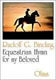 Equestrian Hymn for my Beloved: Translated by Regina Ganstine. With a preface by Erik Herbermann and photos by Rik Van Lent, Jr. (Documenta Hippologica)