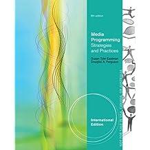 Media Programming: Strategies and Practices. by Susan Eastman, Douglas Ferguson (International Edition)