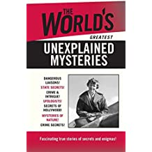 The World's Greatest Unexplained Mysteries