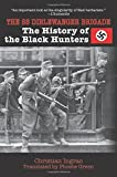 The SS Dirlewanger Brigade: The History of the Black Hunters by Christian Ingrao (2011-11-01)