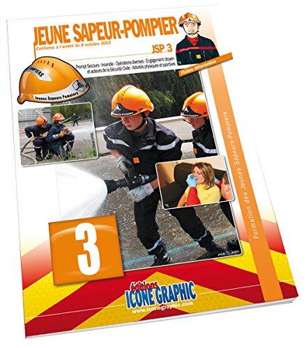 Livre Formation des Jeunes Sapeurs-Pompiers Niveau 3 JSP3