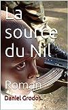 La source du Nil: Roman