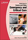 BSAVA Manual of Canine and Feline Emergency and Critical Care (BSAVA British Small An...