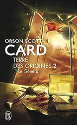 Terre des origines, Tome 2 : Le général